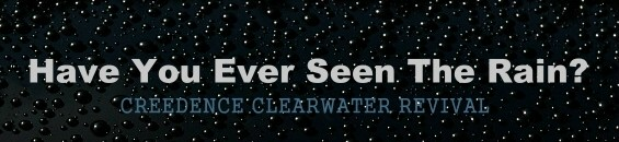 """クリーデンス・クリアウォーター・リバイバル「雨を見たかい?」歌詞和訳と意味:Creedence Clearwater Revival - """"Have You Ever Seen the Rain?"""""""