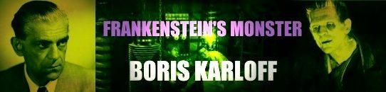 フランケンシュタイン:ボリス・カーロフ Boris Karloff Frankenstein