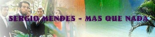 マシュケナダ[歌詞和訳・加筆修正版]:セルジオ・メンデス&ブラジル'66・Sergio Mendes + Brasil 66 - MAS QUE NADA