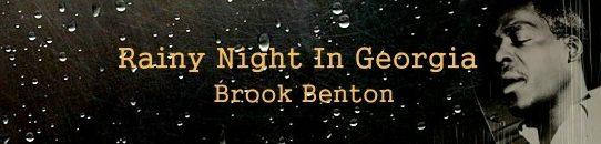 雨のジョージア(レイニー・ナイト・イン・ジョージア)[歌詞和訳]ブルック・ベントン:Brook Benton - Rainy Night In Georgia