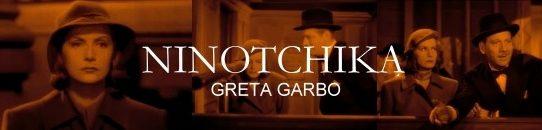 ニノチカ(映画あらすじ) グレタ・ガルボ:Ninotchka Greta Garbo