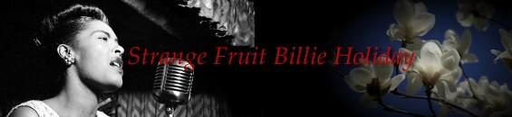 ビリーホリデイ「奇妙な果実」:Billie Holiday - Strange Fruit