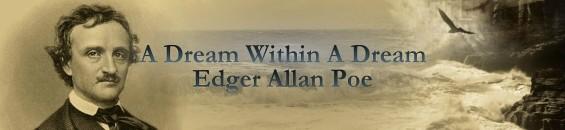 A Dream Within A Dream : Edgar Allan Poe