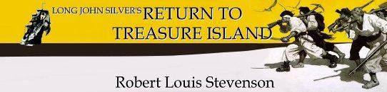「ロング・ジョン・シルバー」ロバート・ルイス・スティーヴンソン:Robert Louis Stevenson – Return To Treasure Island (Long John Silver)