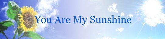 ユー・アー・マイ・サンシャイン[加筆修正版]:You Are My Sunshine