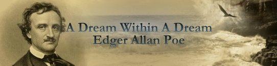夢の中の夢[詩の和訳と解説]エドガー・アラン・ポー:A Dream Within A Dream : Edgar Allan Poe